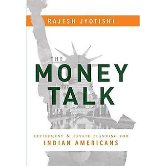 The Money Talk - Retirement & Estate Planning for Indian Americans