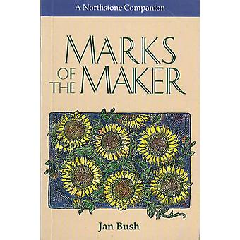 Marks of the Maker by Jan Bush - 9781896836096 Book