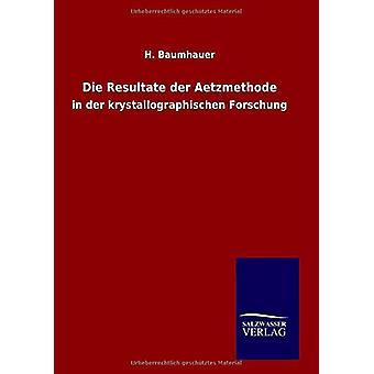 Die Resultate Der Aetzmethode by H Baumhauer - 9783846066669 Book