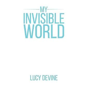 My Invisible World by Lucy Devine - 9781787104396 Book