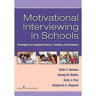 Motivational Interviewing in Schools - Strategies for Engaging Parents
