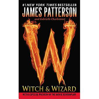 Witch & Wizard by James Patterson - Gabrielle Charbonnet - 9780446562