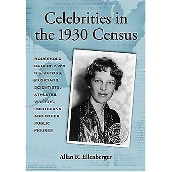 Celebridades no censo de 1930: dados do agregado familiar de mais de 2.500 US atores, músicos, cientistas, atletas, escritores, políticos e outras figuras públicas