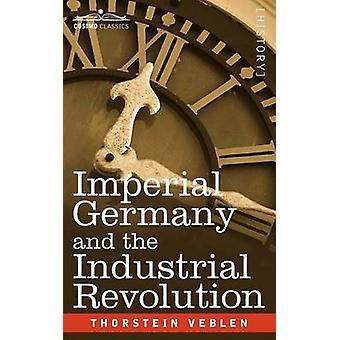 Kejserliga Tyskland och den industriella revolutionen av Thorstein Veblen