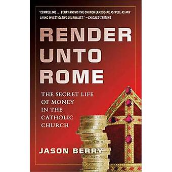 Render Unto Rome by Berry & Jason