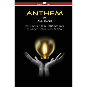ANTHEM Wisehouse Classics Edition by Rand & Ayn