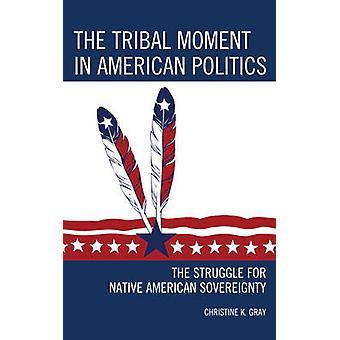 Stammeøyeblikket i amerikansk politikk av Christine K. Gray