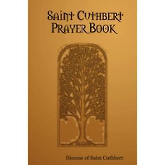 Saint Cuthbert Prayer Book by Diocese of Saint Cuthbert