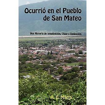 Ocurri En El Pueblo de San Mateo Una Historia de av Marta & A. E.
