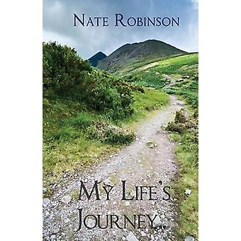 My Lifes Journey... by Robinson & Nate