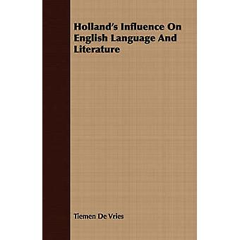Hollands Influence On English Language And Literature by De Vries & Tiemen