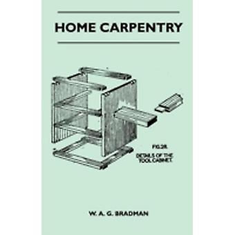 Home Carpentry by Bradman & W. A. G.