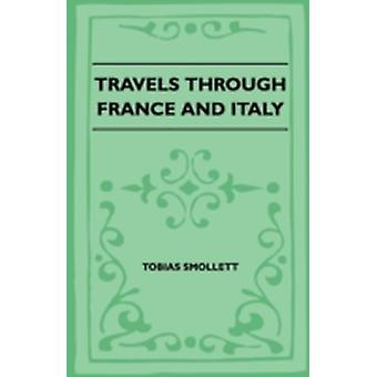 Travels Through France And Italy by Smollett & Tobias
