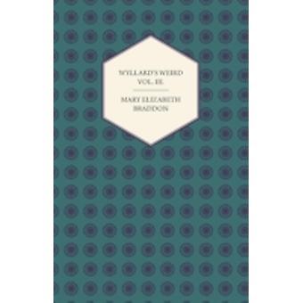 Wyllards Weird Vol. III. by Braddon & Mary Elizabeth
