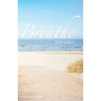 Breathe the Ease by Green & Gwynneth