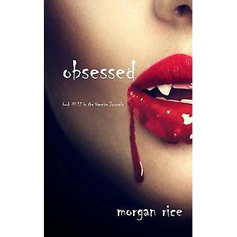 Obsessed Book 12 in the Vampire Journals by Rice & Morgan