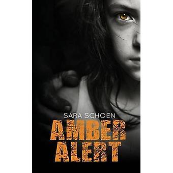 Amber Alert by Schoen & Sara