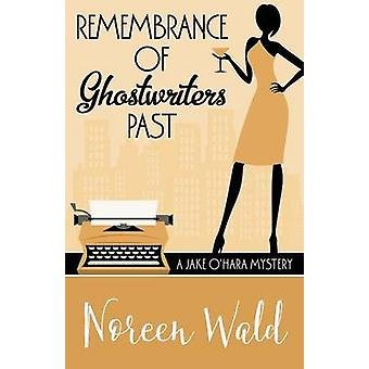 REMEMBRANCE OF GHOSTWRITERS PAST by Wald & Noreen