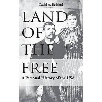 Land of the Free A Study of Cultural Themes Their Origin Results and Probable Future Paths by Bedford & David A.