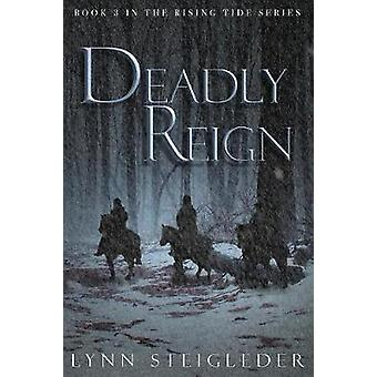 Deadly Reign Book 3 Rising Tide Series by Steigleder & Lynn