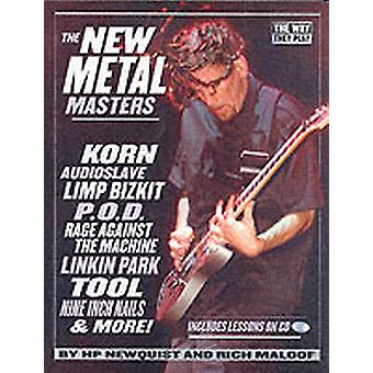 The New Metal Masters Korn Audioslave Limp Bizkit P.O.D. Rage Against the Machine Linkin Park Tool and more by Newquist & HP