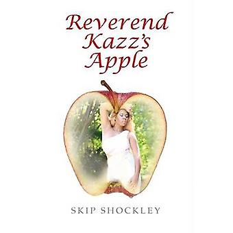 Reverend Kazzs Apple by Shockley & Skip