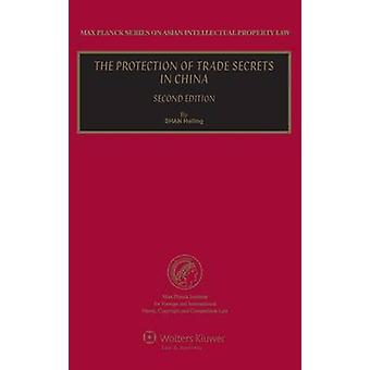 The Protection of Trade Secrets in China  2nd Revised Edition by Shan