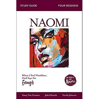 Known by Name - Naomi - When I Feel Worthless - God Says I'm Enough by