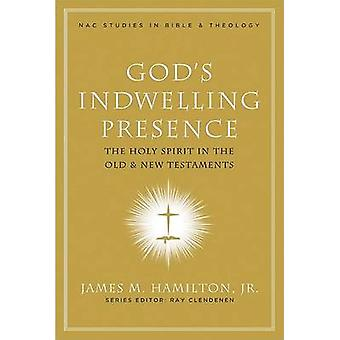 God's Indwelling Presence - The Holy Spirit in the Old & New Testament