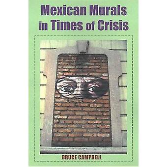 Mexican Murals in Times of Crisis by Bruce Campbell - 9780816522392 B