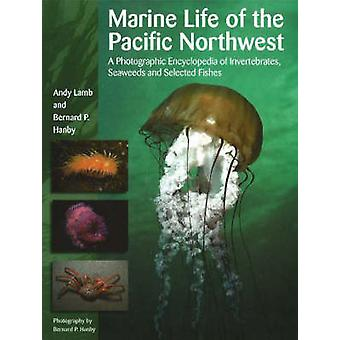 Marine Life of the Pacific Northwest - A Photographic Encyclopedia of