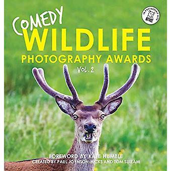 Comedy Wildlife Photography Awards Vol. 2 by Paul Joynson-Hicks &