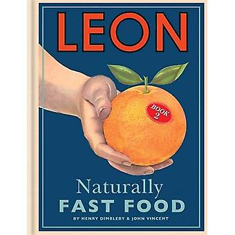 Leon - Naturally Fast Food by Henry Dimbleby - 9781840917864 Book