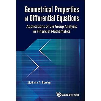 Geometrical Properties of Differential Equations - Applications of the
