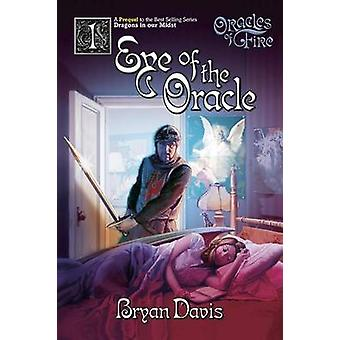 Eye of the Oracle (Oracles of Fire V1) (2nd Edition) by Bryan Davis -