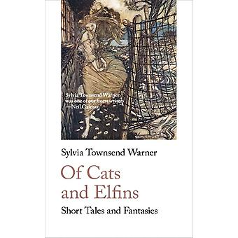 Of Cats and Elfins by Sylvia Townsend Warner