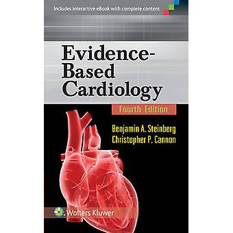 Evidence-Based Cardiology (4th Revised edition) by Benjamin A. Steinb
