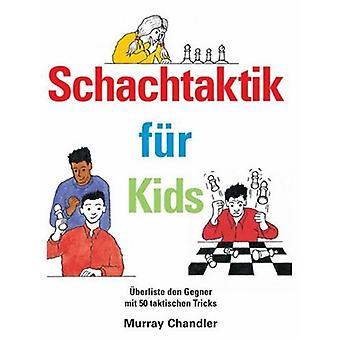 Schachtaktik fur Kids by Murray Chandler - 9781904600206 Book