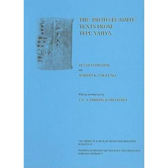 Proto-Elamite Texts from Tepe Yahya by Peter Damerow - Robert K. Engl