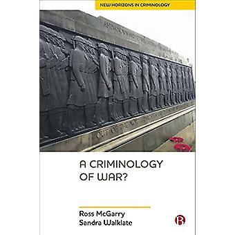 A Criminology of War? by Ross McGarry - 9781529202595 Book