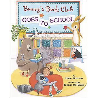 Bunny's Book Club Goes to School by Annie Silvestro - 9780525644644 B