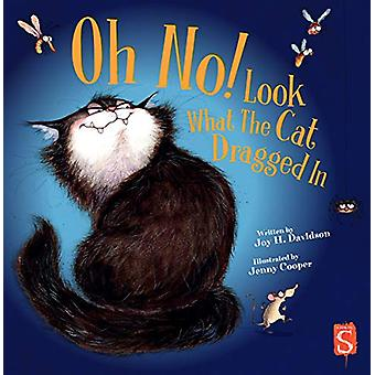 Oh No! Look What The Cat Dragged In by Joy H. Davidson - 978191290460