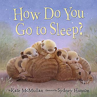 How Do You Go to Sleep? by Kate McMullan - 9780525579441 Book