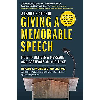 A Leader's Guide to Giving a Memorable Speech - How to Deliver a Messa