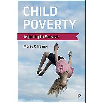 Lasten köyhyys - Pyrkivä hengissä Morag C. Treanor - 978144733466