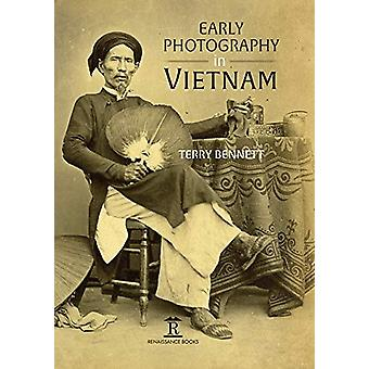 Early Photography in Vietnam by Terry Bennett - 9781912961047 Book