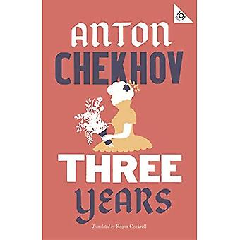 Three Years: New Translation (Alma Classics 101 Pages)