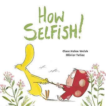 How Selfish by Welsh & Clare HelenTallec & Olivier