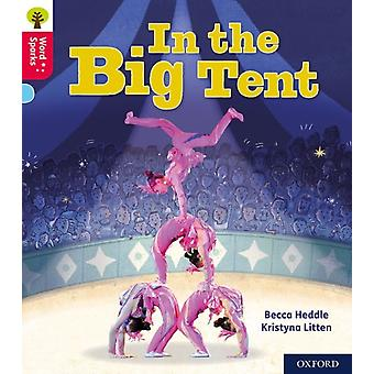 Oxford Reading Tree Word Sparks Level 4 In the Big Tent by Becca Heddle & Illustrated by Kristyna Litten