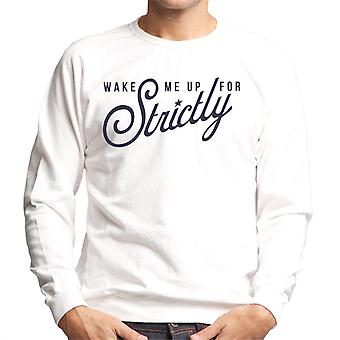 Strictly Come Dancing Wake Me Up Men's Sweatshirt